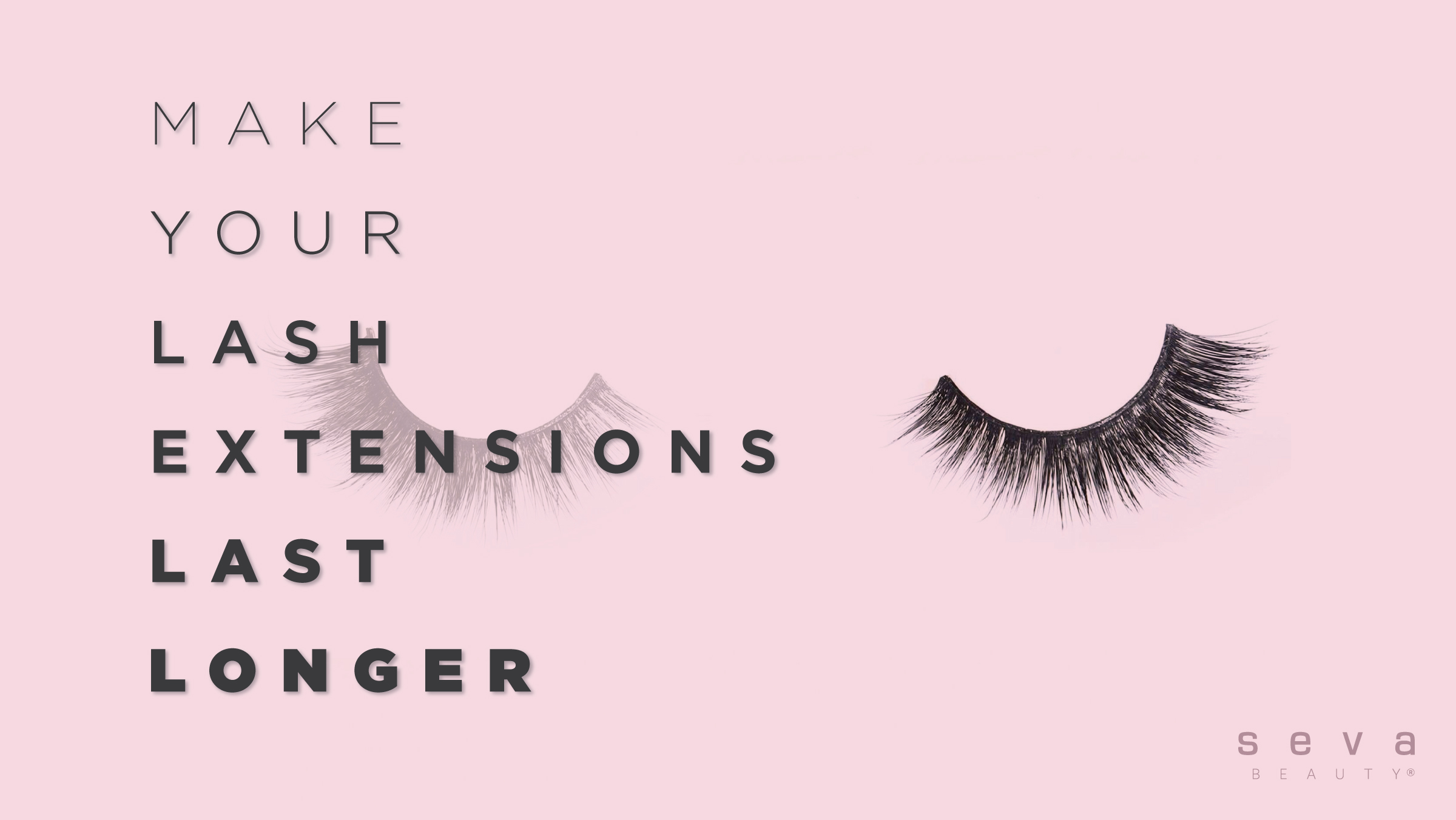 Make Your Lash Extensions Last Longer
